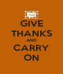 GIVE THANKS AND CARRY ON - Personalised Poster A4 size
