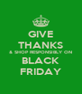 GIVE THANKS & SHOP RESPONSIBLY ON BLACK FRIDAY - Personalised Poster A4 size