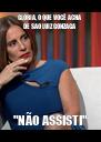 """GLÓRIA, O QUE VOCÊ ACHA DE SÃO LUIZ GONZAGA """"NÃO ASSISTI"""" - Personalised Poster A4 size"""