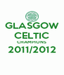 GLASGOW CELTIC CHAMPIONS 2011/2012  - Personalised Poster A4 size
