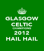GLASGOW CELTIC CHAMPIONS 2012 HAIL HAIL - Personalised Poster A4 size