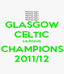 GLASGOW CELTIC LEAGUE CHAMPIONS 2011/12 - Personalised Poster A4 size