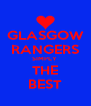 GLASGOW RANGERS SIMPLY  THE BEST - Personalised Poster A4 size
