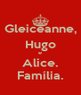 Gleiceanne, Hugo e Alice. Família. - Personalised Poster A4 size