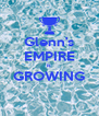 Glenn's EMPIRE is GROWING  - Personalised Poster A4 size