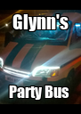 Glynn's Party Bus  - Personalised Poster A4 size