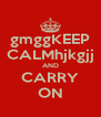 gmggKEEP CALMhjkgjj AND CARRY ON - Personalised Poster A4 size