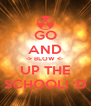 GO AND -> BLOW <- UP THE SCHOOL! :D - Personalised Poster A4 size