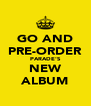 GO AND PRE-ORDER PARADE'S NEW ALBUM - Personalised Poster A4 size
