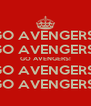 GO AVENGERS! GO AVENGERS! GO AVENGERS! GO AVENGERS! GO AVENGERS! - Personalised Poster A4 size