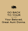 GO BACK TO YOUR KNITTING! Your Beloved, Great Aunt Donna. - Personalised Poster A4 size