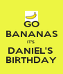 GO BANANAS IT'S  DANIEL'S  BIRTHDAY - Personalised Poster A4 size