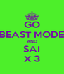 GO BEAST MODE AND SAI X 3 - Personalised Poster A4 size