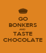 GO BONKERS AND  TASTE CHOCOLATE - Personalised Poster A4 size