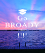 Go BROADY HIGH !!!!  - Personalised Poster A4 size