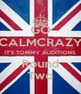 GO CALMCRAZY IT'S TOMMY AUDITIONS Round Two - Personalised Poster A4 size