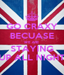 GO CRAXY BECUASE WE ARE  STAYING UP ALL NIGHT - Personalised Poster A4 size