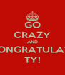 GO CRAZY AND CONGRATULATE TY! - Personalised Poster A4 size