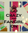 GO CRAZY AND FANGIRL ON - Personalised Poster A4 size