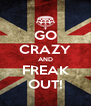 GO CRAZY AND FREAK OUT! - Personalised Poster A4 size