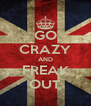 GO CRAZY AND FREAK OUT - Personalised Poster A4 size