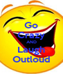 Go Crazy AND Laugh Outloud - Personalised Poster A4 size