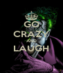 GO CRAZY AND  LAUGH   - Personalised Poster A4 size