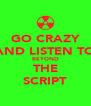 GO CRAZY AND LISTEN TO BEYOND THE SCRIPT - Personalised Poster A4 size
