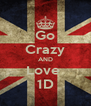Go Crazy AND Love  1D - Personalised Poster A4 size