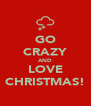 GO CRAZY AND LOVE CHRISTMAS! - Personalised Poster A4 size