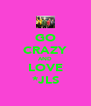 GO CRAZY AND LOVE *JLS - Personalised Poster A4 size