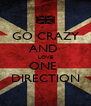 GO CRAZY AND  LOVE ONE  DIRECTION - Personalised Poster A4 size