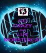 GO CRAZY AND LUV MONSTERCAT - Personalised Poster A4 size
