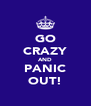 GO CRAZY AND PANIC OUT! - Personalised Poster A4 size