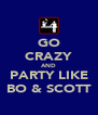 GO CRAZY AND PARTY LIKE BO & SCOTT - Personalised Poster A4 size