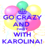 GO CRAZY AND  PARTY WITH KAROLINA! - Personalised Poster A4 size