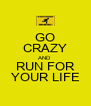 GO CRAZY AND RUN FOR YOUR LIFE - Personalised Poster A4 size