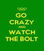 GO  CRAZY AND WATCH THE BOLT - Personalised Poster A4 size
