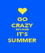GO CRAZY BECAUSE IT'S SUMMER - Personalised Poster A4 size