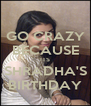 GO CRAZY BECAUSE ITS SHRADHA'S BIRTHDAY - Personalised Poster A4 size