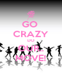 GO  CRAZY DO OUR.. MOVE! - Personalised Poster A4 size
