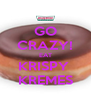 GO CRAZY! EAT KRISPY  KREMES - Personalised Poster A4 size