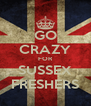 GO CRAZY FOR SUSSEX FRESHERS - Personalised Poster A4 size