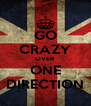 GO CRAZY OVER ONE DIRECTION - Personalised Poster A4 size