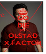 GO DIE TIM OLSTAD X FACTOR - Personalised Poster A4 size