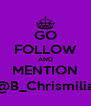 GO FOLLOW AND MENTION @B_Chrismilia - Personalised Poster A4 size