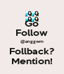 Go Follow @anggwm Follback? Mention! - Personalised Poster A4 size