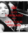 GO FORWARD AND GET YOUR DREAMS - Personalised Poster A4 size
