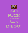 GO FUCK YOURSELF SAN DIEGO! - Personalised Poster A4 size