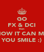 GO FX & DCI then SEE HOW IT CAN MAKES YOU SMILE :) - Personalised Poster A4 size